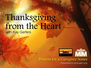 Thanksgiving from the Heart - A Prayer for Caregivers