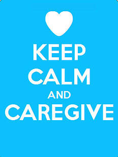 keep calm and caregive